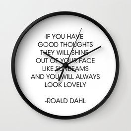 If you have good thoughts... Roald Dahl Wall Clock