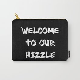 Welcome to Our Hizzle Carry-All Pouch