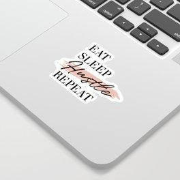 Eat Sleep Hustle Repeat Sticker