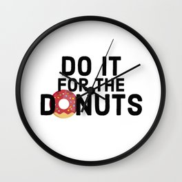 Do It For The Donuts Wall Clock