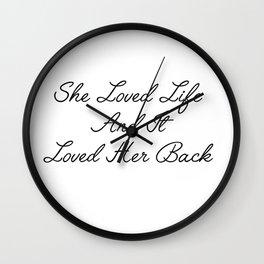 she loved life Wall Clock