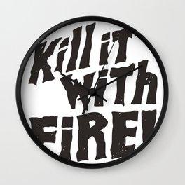 Kill It With Fire Wall Clock