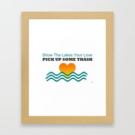 Show The Lakes Your Love Framed Art Print