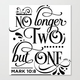 No longer two but one Canvas Print