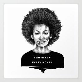 I Am Black Every Month Art Print