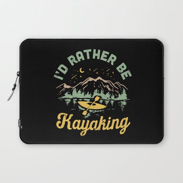 I'd Rather Be Kayaking Laptop Sleeve
