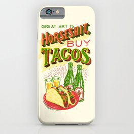 Great Art is Horseshit, Buy Tacos iPhone Case