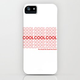 COOL COOL COOL (no doubt) iPhone Case