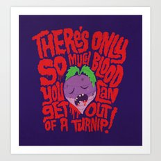Bloody Turnips Art Print