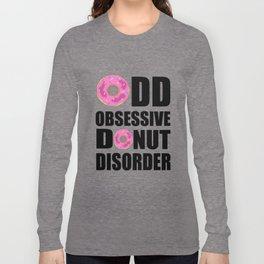 Obsessive Donut Disorder Long Sleeve T-shirt