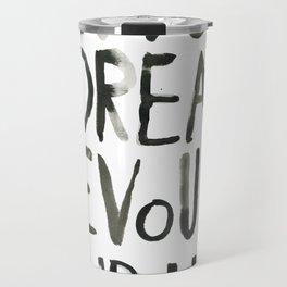 Handwritten inspirational quote Travel Mug