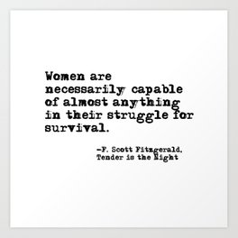 Women are necessarily capable of almost anything ― Fitzgerald quote Art Print