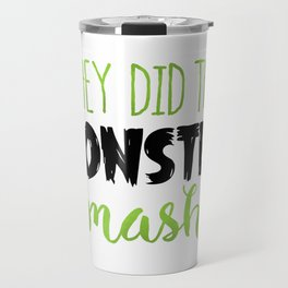 They Did The Monster Mash Travel Mug