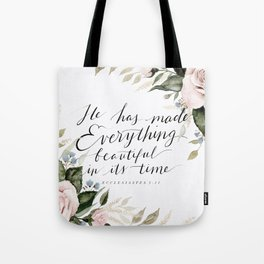 """He has made Everything beautiful in its time"" Tote Bag"