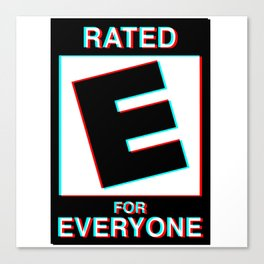 Rated E for Everyone Canvas Print