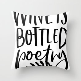 Wine is bottled poetry,  wine lover, Sommelier, Vino, work to Drink Throw Pillow
