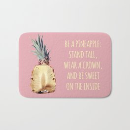 Be a Pineapple - Fruit Quote Illustration Bath Mat