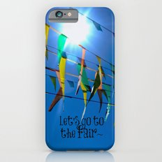 Let's go to the fair Slim Case iPhone 6s