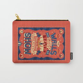 The Greatest Show Carry-All Pouch