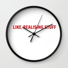 LIKE, REALISING STUFF Wall Clock