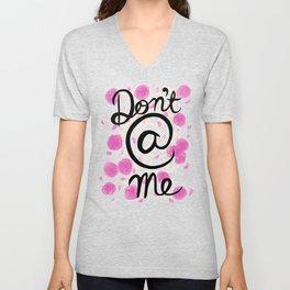 Don't @ Me Unisex V-Neck