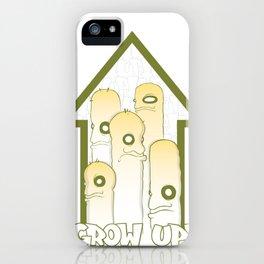 Grow Up! iPhone Case
