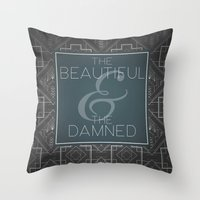 fitzgerald Throw Pillows featuring The Beautiful & The Damned - F.Scott Fitzgerald by Bookish Prints