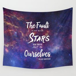 The Fault is not in our Stars, Dear Brutus Wall Tapestry