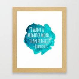 A Brighter Word than Bright - John Keats Framed Art Print