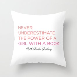 Never Underestimate A Girl With A Book  Throw Pillow