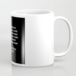 Stoic Wisdom Quotes - Marcus Aurelius Meditations - We all love ourselves more than other people but Coffee Mug