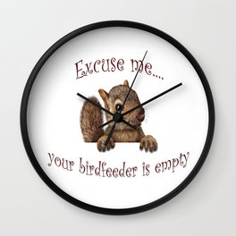 Excuse me...your birdfeeder is empty Wall Clock