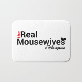 The Real Mousewives of Disneyland Bath Mat