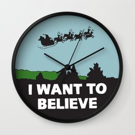 I Want To Believe (in Santa) Wall Clock