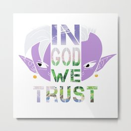 In God We Trust; Dragon ball - Kaioshin Metal Print