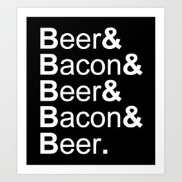 Beer and Bacon Art Print