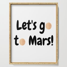 Let's go to Mars - Space Travel - Science Geek Serving Tray