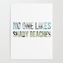 No One Likes Shady Beaches - 1 Poster