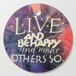 Live & Be Happy Cutting Board