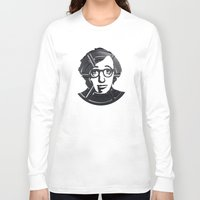 woody allen Long Sleeve T-shirts featuring Woody Allen by Alejandro de Antonio Fernández