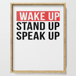 Activism   Wake Up Stand Up Speak Up Serving Tray