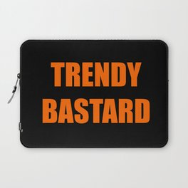 Trendy Bastard Laptop Sleeve