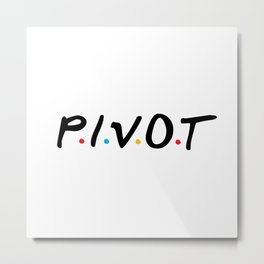 PIVOT Metal Print