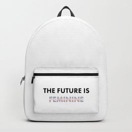 The Future Is Feminine - Female, Trans Backpack