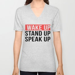 Activism   Wake Up Stand Up Speak Up Unisex V-Neck