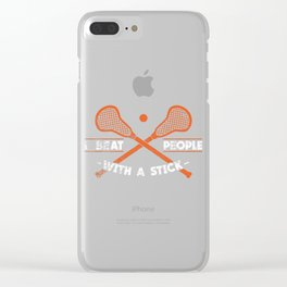 I Beat People With A Stick Gift Clear iPhone Case