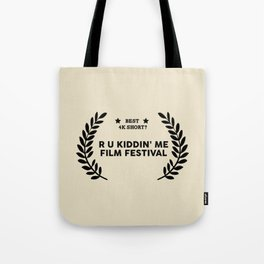 Film Festival Winner : Best 4K Short Tote Bag