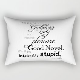 Pleasure in a Good Novel - Jane Austen quote Rectangular Pillow