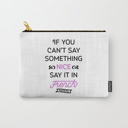 Say It in French Carry-All Pouch