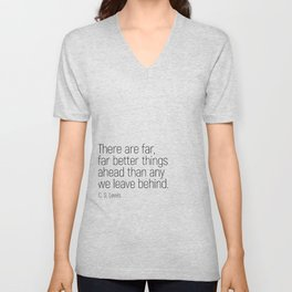 Better Things Ahead #minimalism #quotes #motivational Unisex V-Neck